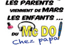 LES PARENTS VIENNENT DE MARS, LES ENFANTS DU MC DO