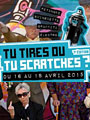 Tu tires ou tu scratches à Marseille