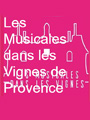 The Musicales in the Vines of Provence